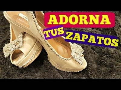 Manualidades .Decora tus zapatos usados y quedaran de lujo - DECORATE YOUR USED SHOES