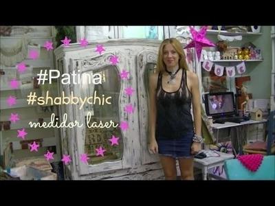 Como hacer una patina Shabby chic, Restauracion, Medidor Laser ♥ Marina Capano