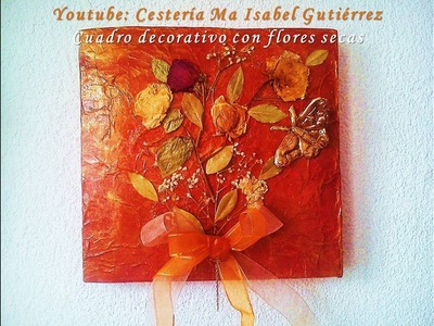 Cuadro decorativo con flores secas. DIY. Decorative picture with dried flowers