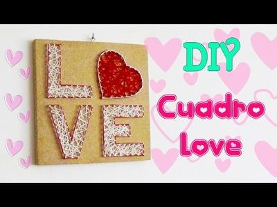 Ideas San Valentin [Cuadro Love] - Ecobrisa DIY