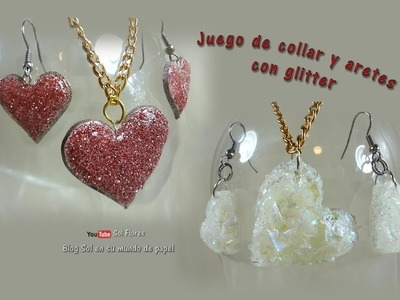 Juego de aretes y collar con glitter -  Set of earrings and necklace with glitter