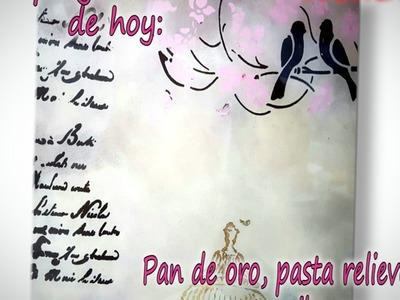PAN DE ORO, PASTA RELIEVE CON STENCIL Y ESPONJADO  Parte 2.3