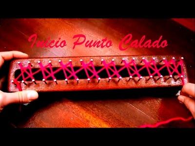 CÓMO INICIAR EL PUNTO CALADO EN TELAR RECTANGULAR. HOW TO START THE FRETWORK STITCH