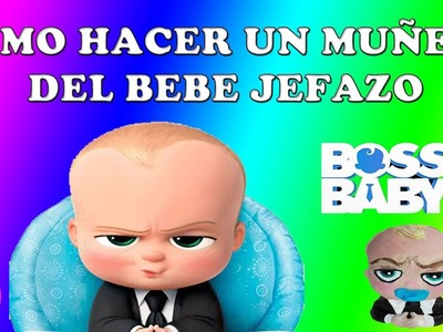 """¡EL BEBÉ JEFAZO!. UN JEFE EN PAÑALES.""""THE BOSS BABY"""". ¿COMO SE  HACE?. JUEGOS E HISTORIAS PARA NIÑOS"""