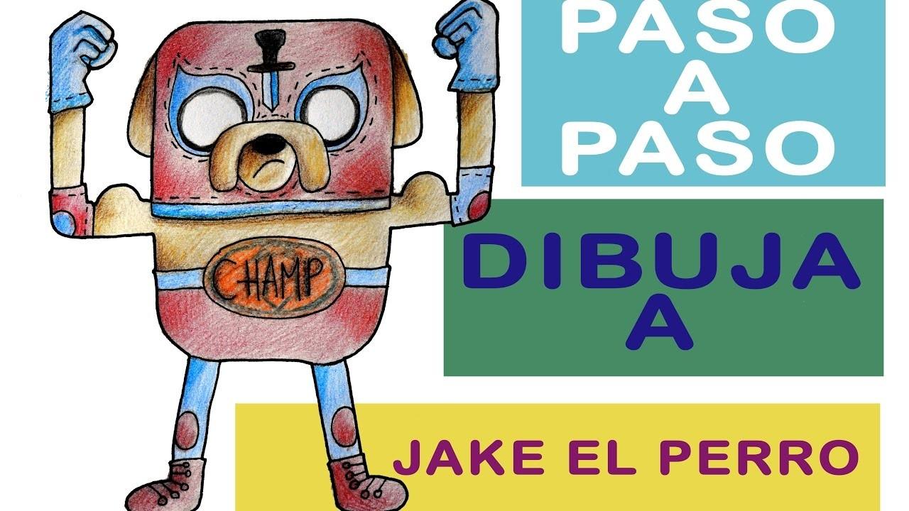 Tutorial Paso A Paso Como Dibujar A Jake El Perro Luchador