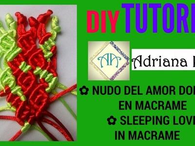 #10 NUDO DEL AMOR DORMIDO MACRAME ❤ DIY SLEEPING LOVE MACRAME KNOT