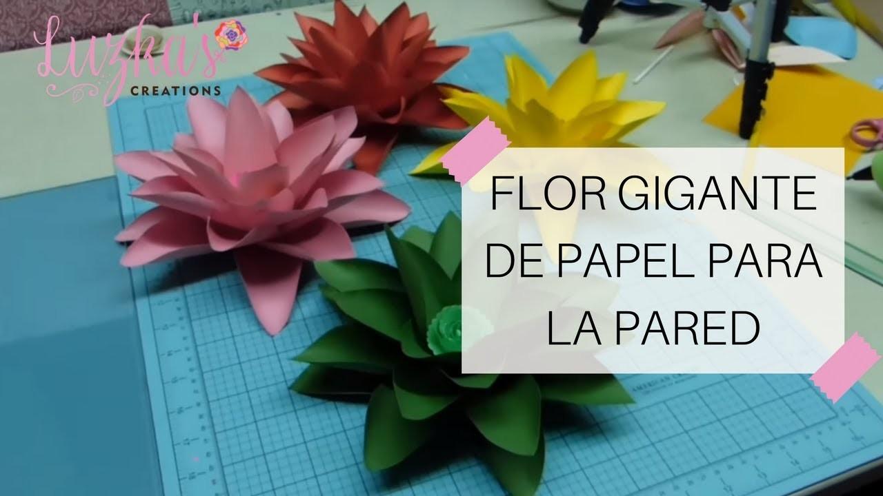 Flor Gigante de Papel para la Pared - Video #8 | Luzka's Creations ✿