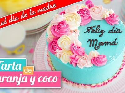 Tarta de naranja y coco | Especial DÍA DE LA MADRE | Quiero Cupcakes!