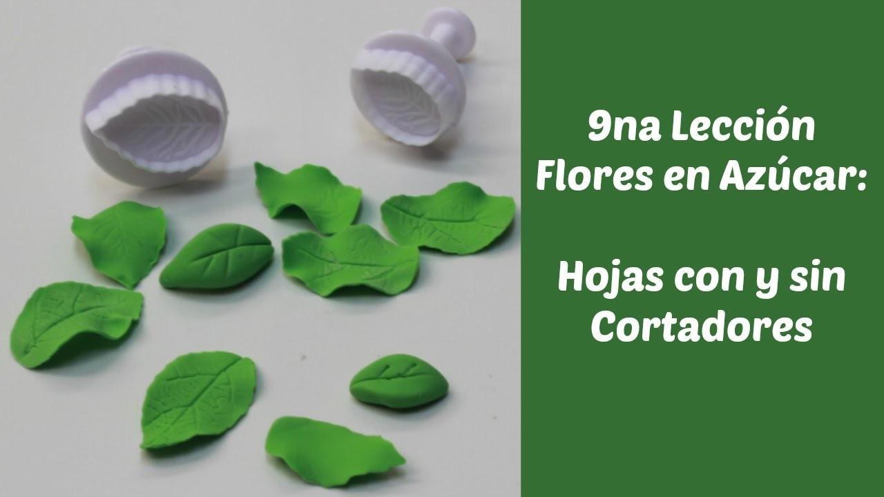 9na Lección Flores de Azúcar: Cómo hacer hojas con y sin cortadores