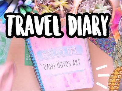 BITACORA parte. 3 ♡ TRAVEL DIARY!!! Dani Hoyos Art