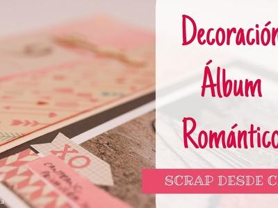 Scrap desde Cero#17. Decoración Album San Valentin. Album fácil. Tutorial Decoración. Paso a paso.
