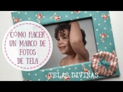 TUTORIAL PARA HACER UN MARCO DE FOTOS DE TELA (en Español)