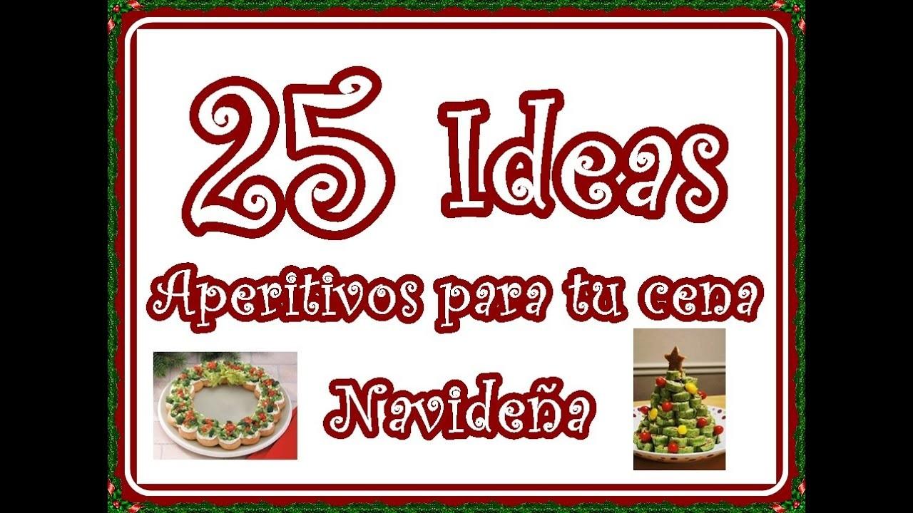 25 Ideas de Aperitivos para tu cena navideña. 25 Ideas for your Christmas dinner