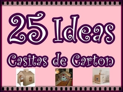25 Ideas de Casitas de Carton para Niños. 25 Ideas Cardboard House Childrens