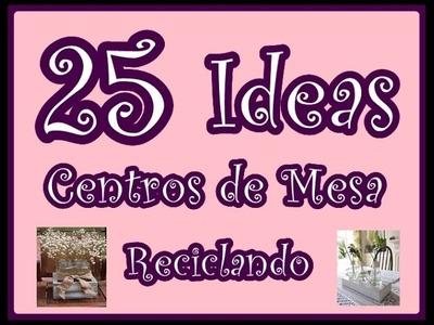 25 Ideas de Centros de Mesa con Reciclaje. Ideas para todos.  25 Ideas  Recycling Centerpieces