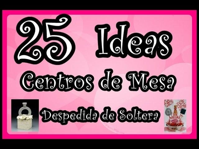 25 Ideas de Centros de Mesa para Despedida de Soltera. 25 Ideas bachelorette party centerpieces