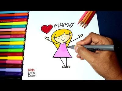 Cómo hacer un dibujo para Mamá en 2 minutos paso a paso (Día de la Madre)   KidsLetsDraw