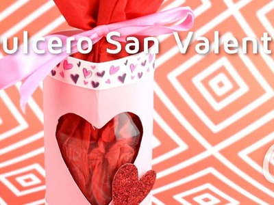 Cómo hacer un dulcero para San Valentín | facilisimo.com