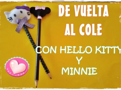DIY DE VUELTA AL COLE. LÁPIZ DE HELLO KITTY Y MINNIE