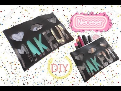 DIY- NECESER. COSMETIQUERA ORIGINAL