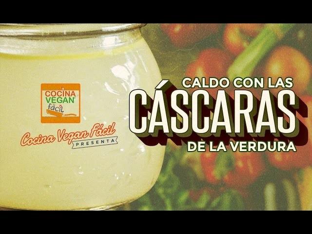 Caldo con cáscaras de verdura - Cocina Vegan Fácil (Reeditado)