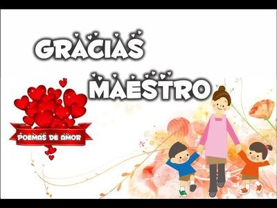 Gracias maestro, Pensamientos para un profesor, Feliz día del maestro, Frases para el docente