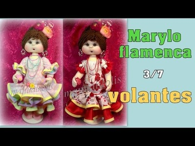 Muñeca Marylo flamenca , volantes 3.7 manualilolis video- 259