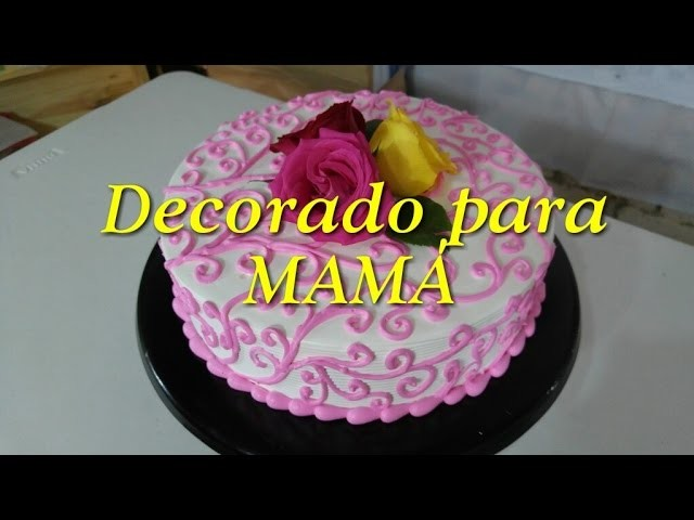 Pastel decorado para el dia de las Madres!!!!!