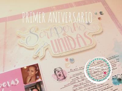 Primer Aniversario SCRAPERAS UNIDAS MEXICO!!!!  Proceso de Lay Out * Creaciones Izzy