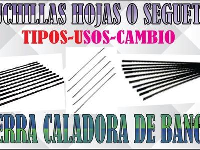 CUCHILLAS HOJAS O SEGUETAS PARA SIERRA CALADORA DE BANCO USOS E INSTALACIÓN VÍDEO TUTORIAL 2 HD