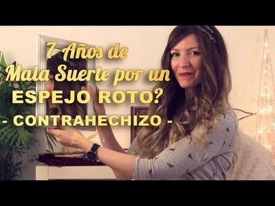 EVITA 7 AÑOS DE MALA SUERTE????☠ AL ROMPER UN ESPEJO - CONTRAHECHIZO????????????????