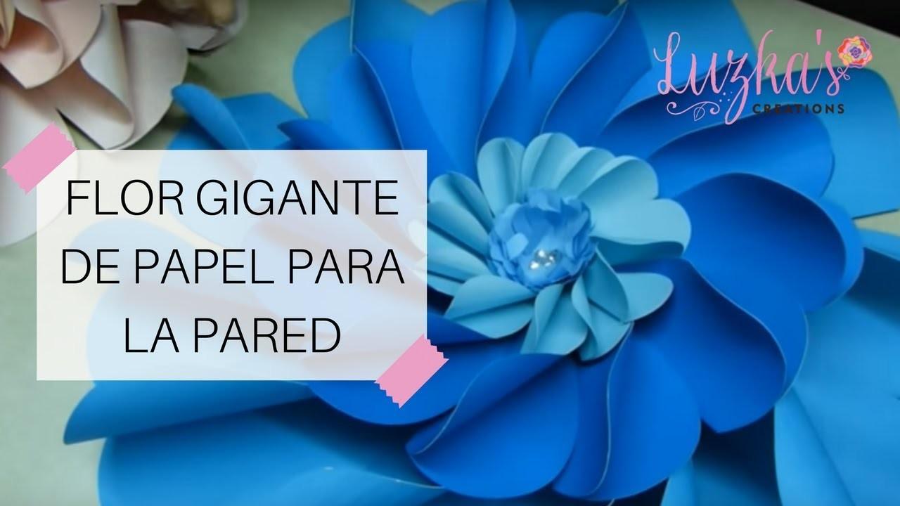 Flor Gigante de Papel para la Pared - Video #11   Luzka's Creations ✿