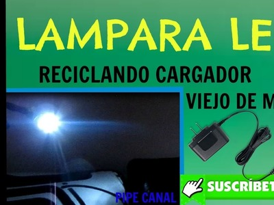 LAMPARA LEDS CON CARGADOR DE CELULAR. ( prender leds) HAGALO USTED