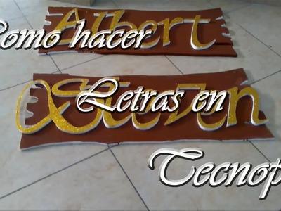 ✔COMO HACER LETRAS DE TECNOPOR ,MUY FÁCIL!