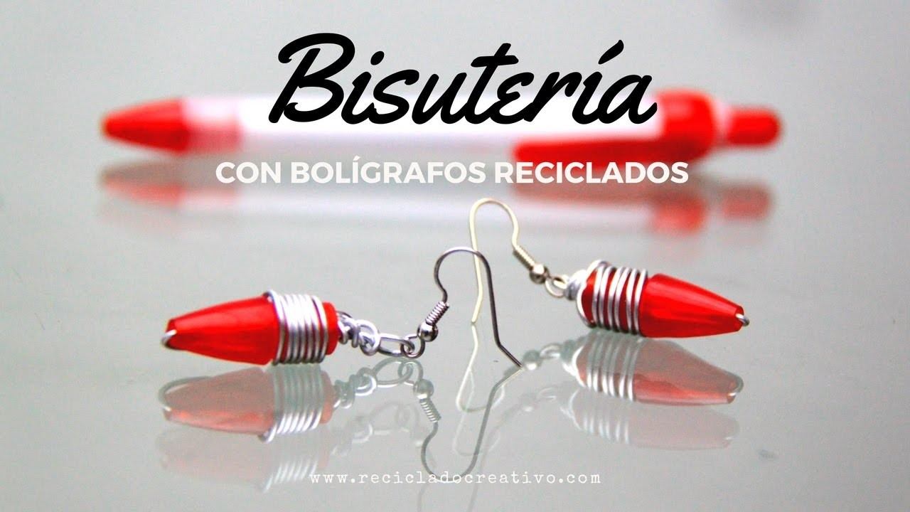 Cómo hacer bisutería con bolígrafos - How to make earrings out of recycled pens