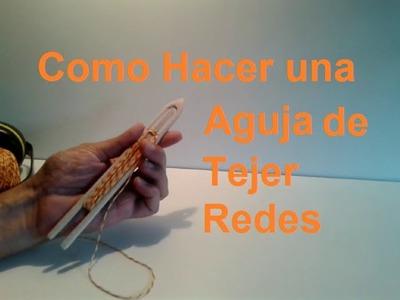 Como hacer una aguja para tejer redes y mediomundos