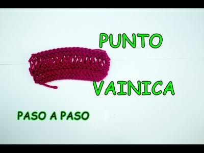 PUNTO VAINICA. PASO A PASO