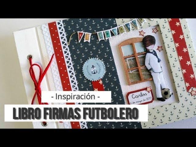 LIBRO DE FIRMAS CON MALETIN MARINERO FUTBOLERO - INSPIRACION | LLUNA NOVA SCRAP