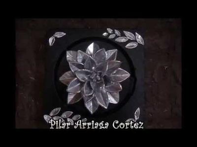 Reciclaje .   Cuadro Flor de Latas de Aluminio. Trabajos de Amigas y os. de mi pagina