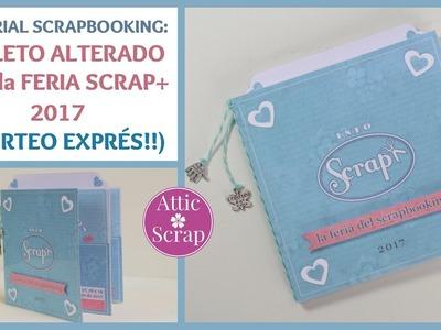 Tutorial Scrapbooking: FOLLETO ALTERADO Feria Scrap+ 2017 (+SORTEO EXPRÉS!!! CERRADO)
