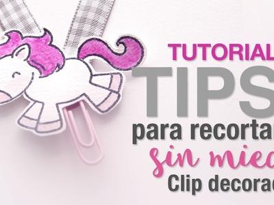 Tutorial: TIPS para recortar sin miedo. Y clip decorado con unicornio.