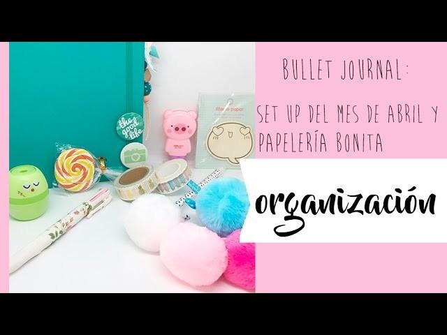 Bullet Journal  set up del mes de Abril y papelería bonita .Colaboración con www neejolie fr