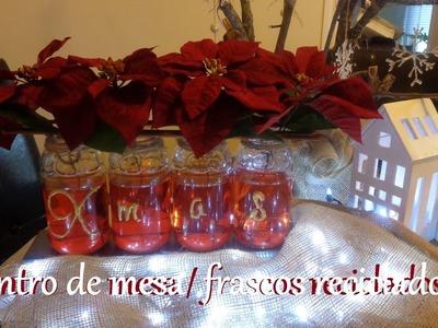 Centro de mesa reciclando frascos de cristal. Decoraciones navideñas