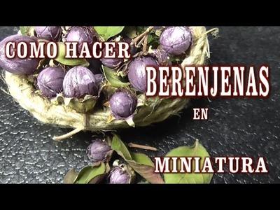 COMO HACER BERENJENAS MINI PARA EL BELÉN - EGGPLANT FOR BELEN