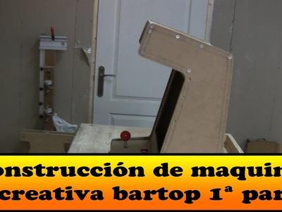 Construcción de maquina recreativa bartop 1ª parte