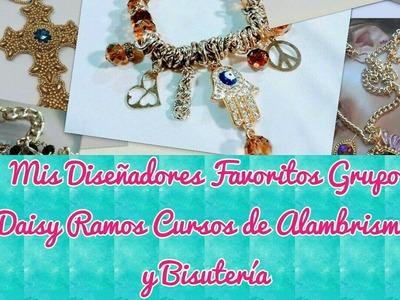 Mis Diseñadores Favoritos Grupo Daisy Ramos Cursos de Alambrismo y Bisutería