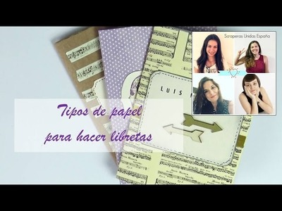 Polita Scrap 43 Tipos de papel para hacer libretas, Scraperas Unidas España