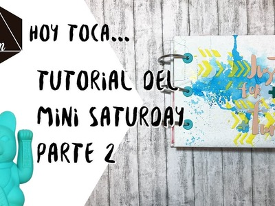 "Tutorial Mini Saturday ""parte 2"""