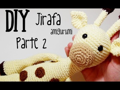 DIY Jirafa Parte 2 amigurumi crochet.ganchillo (tutorial)