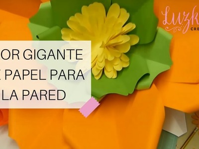 Flor Gigante de Papel para la Pared - Video #2 | Luzka's Creations ✿